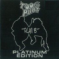 Too Phat – Plan B [Platinum Edition]