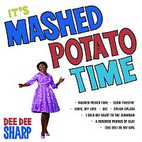 Dee Dee Sharp – It's Mashed Potato Time
