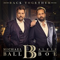 Michael Ball, Alfie Boe – Back Together