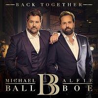Michael Ball, Alfie Boe – Back Together