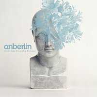 Anberlin – Never Take Friendship Personal