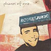 Robert Jukič – Phases of one