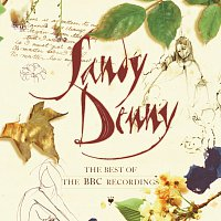 Sandy Denny – The Best Of The BBC Recordings