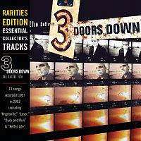 3 Doors Down – The Better Life [Rarities Edition]