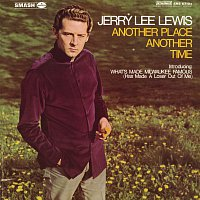Jerry Lee Lewis – Another Place Another Time
