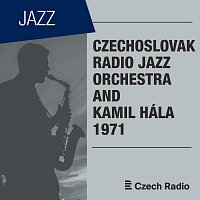 Czechoslovak Radio Jazz Orchestra and Kamil Hála 1971