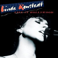 Linda Ronstadt – Live In Hollywood