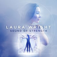 Laura Wright – Sound Of Strength