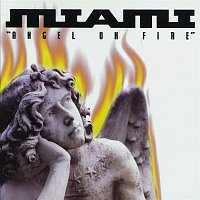 Miami – Angel On Fire