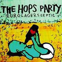 The Hops Party – Eurolagersceptic EP