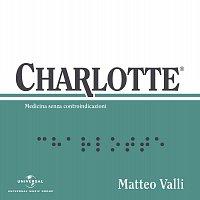 Matteo Valli – Charlotte