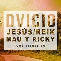 Dvicio, Jesús de Reik, Mau y Ricky – Qué Tienes Tú