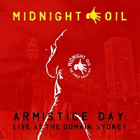 Midnight Oil – Armistice Day: Live At The Domain, Sydney