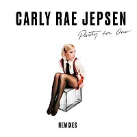 Carly Rae Jepsen – Party For One [Remixes]