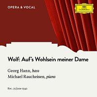 Georg Hann, Michael Raucheisen – Wolf: Auf's Wohlsein meiner Dame