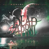 Dead by April – Worlds Collide [Acoustic Sessions]