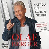 Olaf Berger – Hast du heut schon gelebt