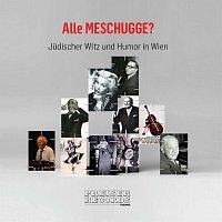 Armin Berg, Fritz Grünbaum, Max Ehrlich, Gerhard Bronner, Karl Farkas – Alle MESCHUGGE? Judischer Witz und Humor in Wien