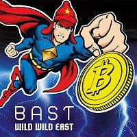 Bast – Wild Wild East