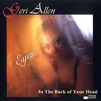 Geri Allen – Eyes . . . In The Back Of Your Head