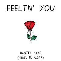 Daniel Skye, R.City – Feelin' You