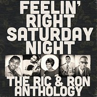 Různí interpreti – Feelin' Right Saturday Night: The Ric & Ron Anthology