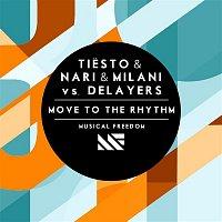 Tiesto & Nari & Milani vs. Delayers – Move To The Rhythm