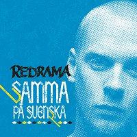 Redrama – Samma pa svenska