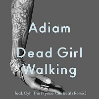 Adiam, Cyhi The Prynce – Dead Girl Walking [Ski Beatz Remix]