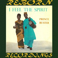 Prince Buster – I Feel The Spirit (HD Remastered)