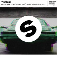 Tujamo – Drop That Low (When I Dip) [Timmy Trumpet Remix]