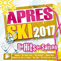 Různí interpreti – Aprés Ski 2017 - Die Hits der Saison