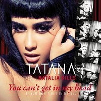 Tatana, Natalia Kills – You Can't Get In My Head (If You Don't Get In My Bed)
