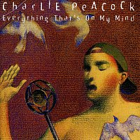 Charlie Peacock – Everything That's On My Mind