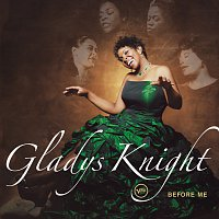 Gladys Knight – Before Me