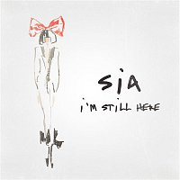 Sia – I'm Still Here