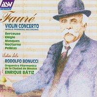 Rodolfo Bonucci, Orquesta Filarmónica de la Ciudad de México, Enrique Bátiz – Fauré: Violin Concerto; Berceuse; Elégie; Masques; Nocturne; Pelléas