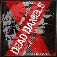 Dead Daniels – Decade