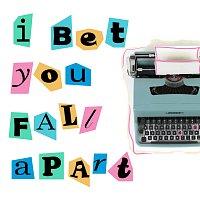 Josie Proto – I Bet You Fall Apart