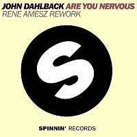 John Dahlback – Are You Nervous (Rene Amesz Rework)