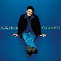 Stone, Doug – Make Up In Love