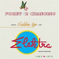 Various  Artists – Forever Changing: The Golden Age Of Elektra Records 1963-1973