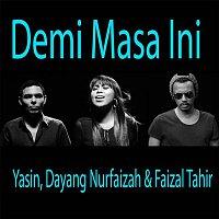 Yasin, Dayang Nurfaizah & Faizal Tahir – Demi Masa Ini