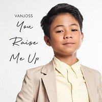 Vanjoss – You Raise Me Up