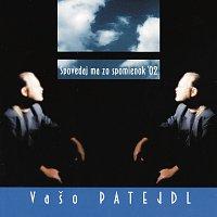 Vašo Patejdl – Spovedaj ma zo spomienok '02