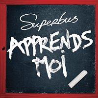 Superbus – Apprends-Moi