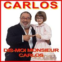 Carlos – Dis-moi monsieur Carlos