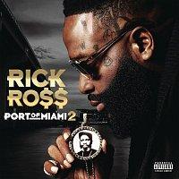 Rick Ross – Port of Miami 2