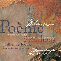 Chantal Juillet, Francois Le Roux, Orchestre Symphonique de Montréal – Chausson: Symphony; Poeme; Poeme de l'amour et de la mer