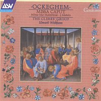 The Clerks' Group, Edward Wickham – Ockeghem: Missa Ma maistresse; Missa Caput
